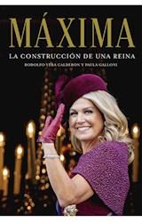 Papel MAXIMA LA CONSTRUCCION DE UNA REINA (COLECCION OBRAS DIVERSAS)
