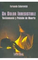 Papel UN DOLOR IRRESISTIBLE-TAXICOMANIA Y PULSION DE MUERTE