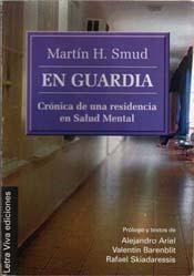 Papel EN GUARDIA (CRONICA DE UNA RESIDENCIA EN SALUD MENTAL)