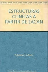 Papel Estructuras Clinicas A Partir De Lacan Volumen Ii, Las