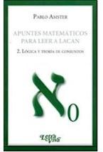 Papel APUNTES MATEMATICOS 2 PARA LEER A LACAN LOGICA Y TEORIA DE