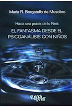 Papel FANTASMA DESDE EL PSICOANALISIS CON NIÑOS, EL (HACIA UNA PRA