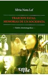 Papel TRAICION FATAL: MEMORIAS DE UN SOCIOPATA (GUION CINEM.)