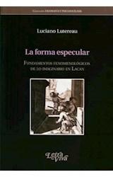 Papel FORMA ESPECULAR, LA (FUNDAMENTOS FENOMENOLOGICOS DE LO IMAGI