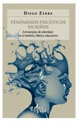 Papel FENOMENOS PSICOTICOS EN NIÑOS (ESTRATEGIAS DE ABORDAJE EN EL