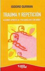 Papel TRAUMA Y REPETICION (ALGUNOS APORTES AL PSICOANALISIS CON N