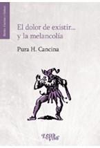 Papel EL DOLOR DE EXISTIR...Y LA MELANCOLIA