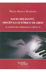Papel DAVID HELFGOTT, DISCIPULO EUFORICO DE EROS