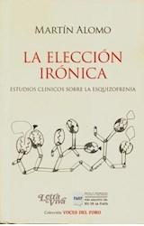 Papel ELECCION IRONICA, LA (ESTUDIOS CLINICOS SOBRE LA ESQUIZOFREN