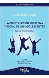 Papel LA CONSTRUCCION SUBJETIVA Y SOCIAL DE LOS ADOLESCENTES