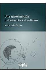 Papel UNA APROXIMACION PSICOANALITICA AL AUTISMO