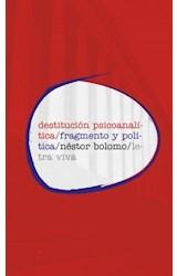 Papel DESTITUCION PSICOANALITICA / FRAGMENTO Y POLITICA