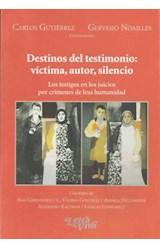 Papel DESTINOS DEL TESTIMONIO: VICTIMA, AUTOR, SILENCIO