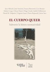 Libro Cuerpo Queer .Subvertir La Hetero -Normatividad