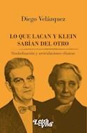 Papel LO QUE LACAN Y KLEIN SABIAN DEL OTRO (BOLSILLO)
