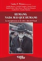Libro Humano, Nada Mas Que Humano. La Transferencia En La Vida Y Obra De Freud