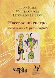 Libro Hacerse Un Cuerpo En El Autisno Y La Psicosis Infantil