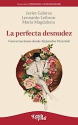 Libro La Perfecta Desnudez . Conversaciones Desde Alejandra Pizarnik