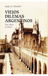 Papel VIEJOS DILEMAS ARGENTINOS