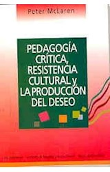 Papel PEDAGOGIA CRITICA, RESISTENCIA CULTURAL Y PRODUCC.DEL DESEO