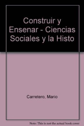 Papel Construir Y Enseñar Las Ciencias Sociales Y La Historia
