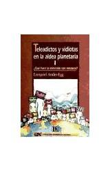 Papel TELEADICTOS Y VIDIOTAS (I)EN LA ALDEA PLANETARIA