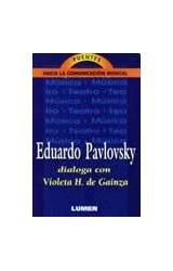 Papel EDUARDO PAVLOVSKY DIALOGA CON VIOLETA H. DE GAINZA
