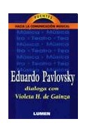 Papel PUENTES HACIA LA COMUNICACION MUSICAL EDUARDO PAVLOVSKY DIALOGA CON VIOLETA H DE GAINZA