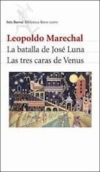 Libro La Batalla De Jose Luna  Las Tres Caras De Venus