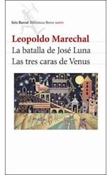 Papel BATALLA DE JOSE LUNA, LA /LAS TRES CARAS DE VENUS