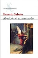 Papel ABADDON EL EXTERMINADOR (BIBLIOTECA ERNESTO SABATO) (RUSTICA)