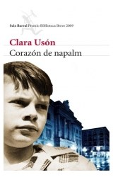 Papel CORAZON DE NAPALM [PREMIO BIBLIOTECA BREVE 2009] (BIBLIOTECA BREVE)