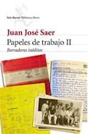 Papel PAPELES DE TRABAJO 2 BORRADORES INEDITOS (BIBLIOTECA BREVE)