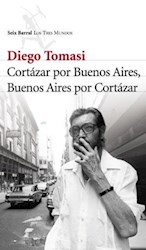 Libro Cortazar Por Buenos Aires  Buenos Aires Por Cortazar