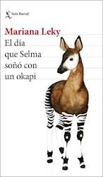 Libro El Dia Que Selma Soño Con Un Okapi