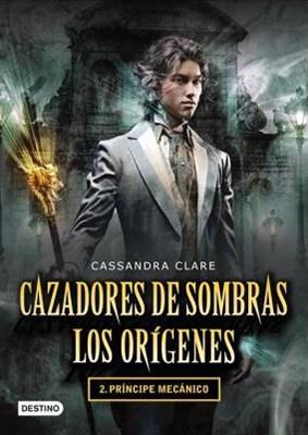 Papel Cazadores De Sombras - Los Orígenes 2: El Príncipe Mecánico