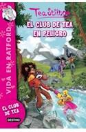 Papel CLUB DE TEA EN PELIGRO (VIDA EN RATFORD 3 ) (TEA STILTON)