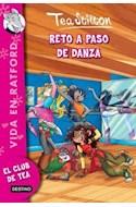 Papel RETO A PASO DE DANZA (VIDA EN RATFORD 4) (TEA STILTON)