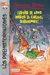 Papel Prehistorratones Geronimo Stilton 4 - Estas De Lava Hasta El Cuello Stiltonut