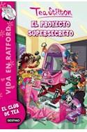 Papel PROYECTO SUPERSECRETO (TEA STILTON) (VIDA EN RATFORD 5)