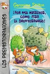Papel Prehistorratones Geronimo Stilton  6 - Por Mil Huesitos Como Pesa El Brontosaurio