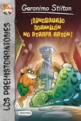 Libro 7. Prehistorratones  Dinosaurio Dormilon No Atrapa Raton