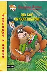 Papel NO SOY SUPER RATON (GERONIMO STILTON 52)
