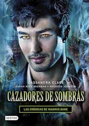 Libro Las Cronicas De Magnus Bane  Cazadores De Sombras