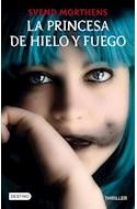 Papel PRINCESA DE HIELO Y FUEGO (COLECCION THRILLER)
