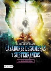Libro Cazadores De Sombras Y Subterraneos