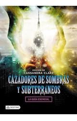 Papel CAZADORES DE SOMBRAS Y SUBTERRANEOS LA GUIA ESENCIAL