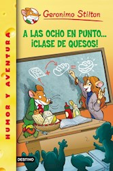 Papel Geronimo Stilton 54 A Las Ocho En Punto Clase De Quesos