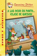 Papel A LAS OCHO EN PUNTO CLASE DE QUESOS (GERONIMO STILTON 54)