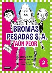 Libro Bromas Pesadas S.A.  Aun Peor